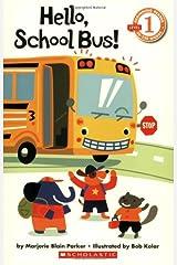 Hello, School Bus! (Scholastic Readers) Paperback