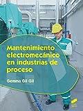 Mantenimiento electromecanico en industrias de proceso: 7 (Industrias alimentarias)...