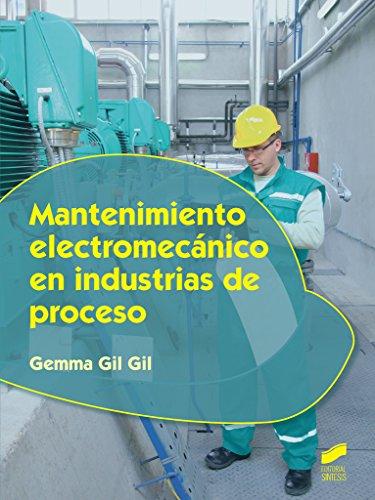 Mantenimiento electromecanico en industrias de proceso: 7 (Industrias alimentarias)