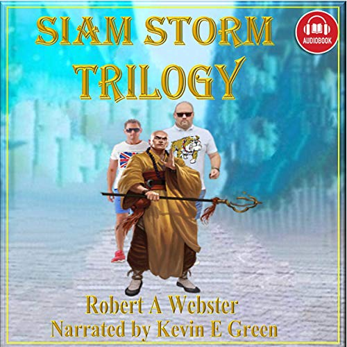 Siam Storm: Trilogy Audiobook By Robert A Webster cover art