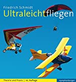 Ultraleichtfliegen: Theorie und Praxis - Friedrich Schmidt