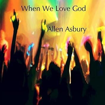 When We Love God