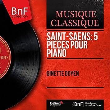 Saint-Saëns: 5 Pièces pour piano (Mono Version)
