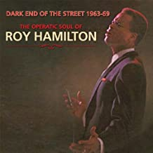 Dark End of the Street 1963-69: The Operatic Soul of Roy Hamilton