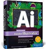 Adobe Illustrator: Das umfassende Handbuch: Ihr Standardwerk zum Lernen und Nachschlagen - Ausgabe 2020