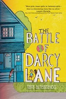 The Battle of Darcy Lane by [Tara Altebrando]