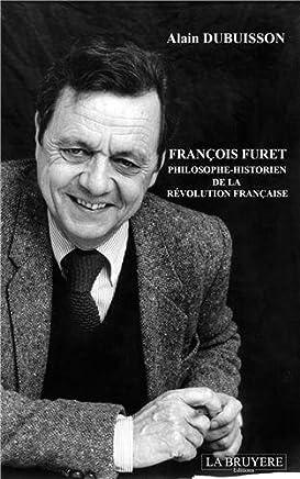 François Furet philosophe : Historien de la Révolution française