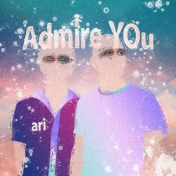 Admire You