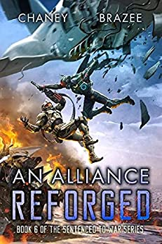An Alliance Reforged (Sentenced to War Book 6) by [J.N. Chaney, Jonathan P. Brazee]