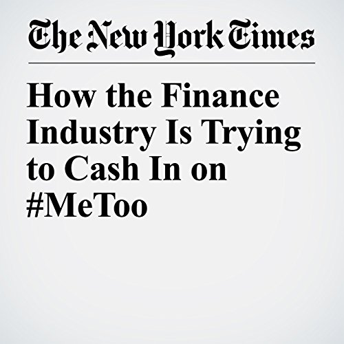 How the Finance Industry Is Trying to Cash In on #MeToo copertina