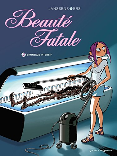 Beauté fatale - Tome 02 : Bronzage intensif (French Edition)