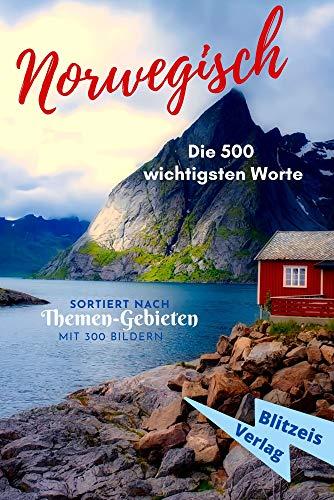 Norwegisch: Die 500 wichtigsten Worte (Norwegisch lernen 1)