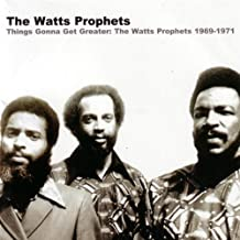 Things Gonna Get Greater: Watts Prophets 1969-1971