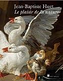Jean-Baptiste Huet - Le plaisir de la nature