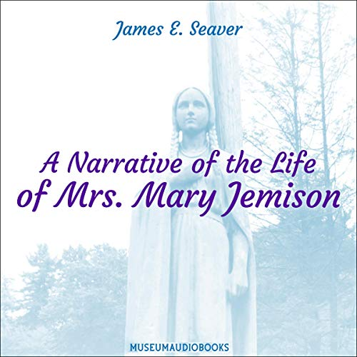 A Narrative of the Life of Mrs. Mary Jemison audiobook cover art