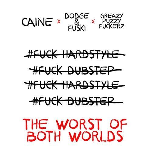 Caine, Dodge & Fuski & Greazy Puzzy Fuckerz