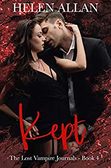 [Helen Allan]のKept: The lost vampire journals book 4 (The Kept Series) (English Edition)
