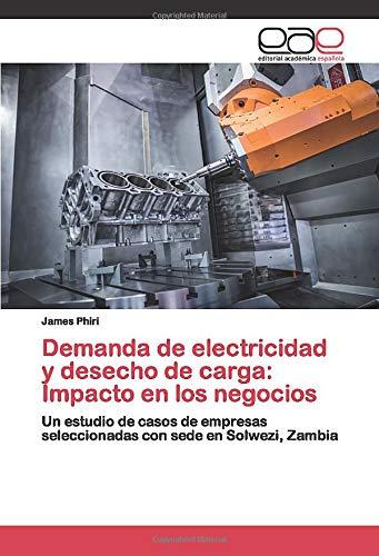 Demanda de electricidad y desecho de carga: Impacto en los negocios: Un estudio de casos de empresas seleccionadas con sede en Solwezi, Zambia