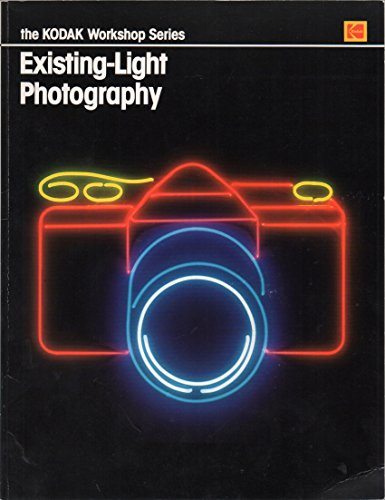 Existing Light Photography (The Kodak workshop series) by Birnbaum, Hubert C (1984) Hardcover