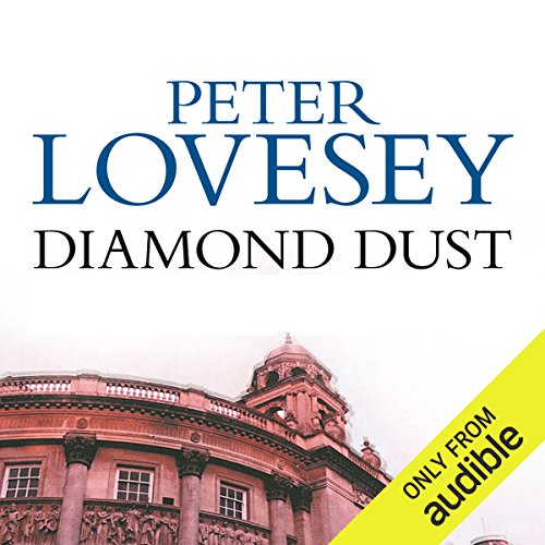 Diamond Dust                   By:                                                                                                                                 Peter Lovesey                               Narrated by:                                                                                                                                 Steve Hodson                      Length: 11 hrs and 28 mins     154 ratings     Overall 4.3