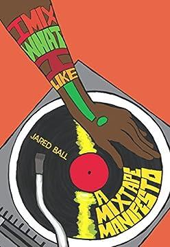 I Mix What I Like! A Mixtape Manifesto