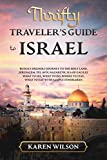 Thrifty Traveler's guide to Israel: Budget Friendly Journey to The Holy Land, Jerusalem, Tel Aviv, Nazareth, Sea of Galilee What to See, What to Do, Where to Stay, What to Eat with Sample Itineraries