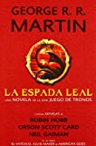 La espada Leal / The Sworn Sword (Tales of Dunk and Egg)