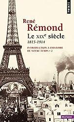 Introduction à l'histoire de notre temps, t. 2. Le - Le XIXème siècle : 1815-1914 Tome 2 de René Rémond