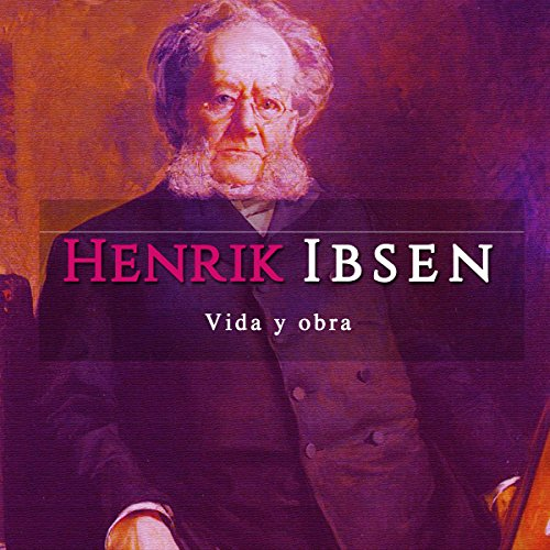 Henrik Ibsen: Vida y obra [Henrik Obsen: Life and Works] copertina