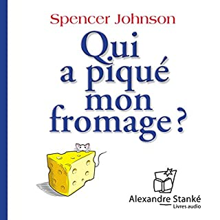 Qui a piqué mon fromage ?                    De :                                                                                                                                 Spencer Johnson                               Lu par :                                                                                                                                 Albert Millaire,                                                                                        Benoit Brière,                                                                                        Serge Postigo,                   and others                 Durée : 1 h et 19 min     70 notations     Global 4,2