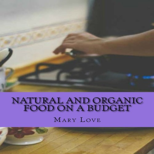Natural and Organic Food on a Budget audiobook cover art