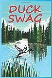 DUCK SWAG: Best Duck Notebook Journal For Man,Women And Kids