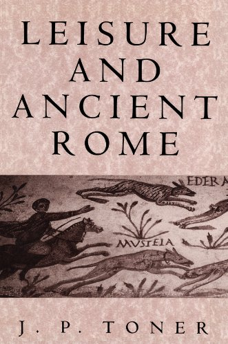 Leisure and Ancient Rome: Old Images, New Visions
