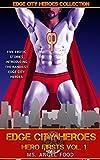 Hero Firsts: Vol. 1 (Five Gay Superhero Erotic Stories)