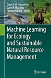 Machine Learning for Ecology and Sustainable Natural Resource Management - Grant Humphries