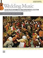 Wedding Music: Selected Favorites Transcribed for Guitar (Alfred Classical Guitar Masterwork)