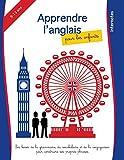 Apprendre l'anglais pour les enfants: les bases de la grammaire, du vocabulaire et de la conjugaison pour construire ses propres phrases (Apprendre les langues avec Internotes pour les enfants)