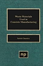 Waste Materials Used in Concrete Manufacturing (Building Materials Science Series)
