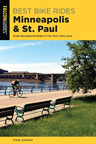Best Bike Rides Minneapolis and St. Paul: Great Recreational Rides In The Twin Cities Area (English Edition)