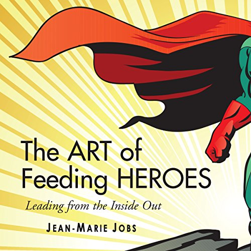The Art of Feeding Heroes audiobook cover art