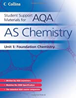 AS Chemistry Unit 1: Foundation Chemistry (Student Support Materials for AQA)