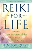 Reiki for Life (Updated Edition): The Complete Guide to Reiki Practice...
