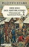 Der Sieg des Abendlandes: Christentum und kapitalistische Freiheit (Edition Sonderwege bei Manuscriptum) - Rodney Stark