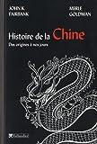 Histoire de la Chine - Des origines à nos jours - Editions Tallandier - 08/04/2010
