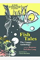 Fish Tales: The Guppy Anthology Kindle Edition