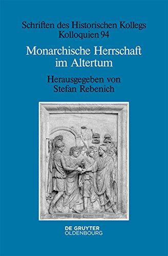 Monarchische Herrschaft im Altertum (Schriften des Historischen Kollegs 94)