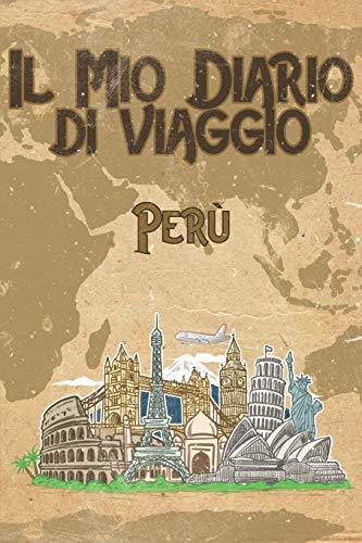 Il mio diario di viaggio Perù: 6x9 Diario di viaggio I Taccuino con liste di controllo da compilare I Un regalo perfetto per il tuo viaggio in Perù e per ogni viaggiatore