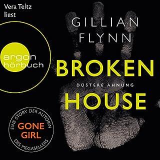 Broken House: Düstere Ahnung                   Autor:                                                                                                                                 Gillian Flynn                               Sprecher:                                                                                                                                 Vera Teltz                      Spieldauer: 1 Std. und 19 Min.     58 Bewertungen     Gesamt 3,9