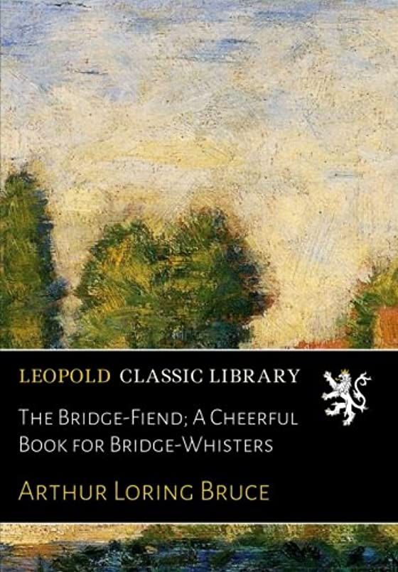 洪水拒絶歴史的The Bridge-Fiend; A Cheerful Book for Bridge-Whisters