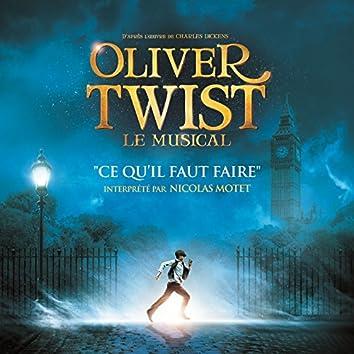 Ce qu'il faut faire (from Oliver Twist, le Musical)